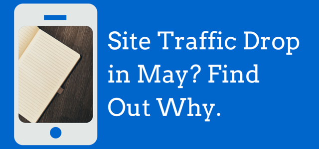 Site traffic drop in May?